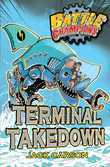 Battle Champions: Terminal Takedown