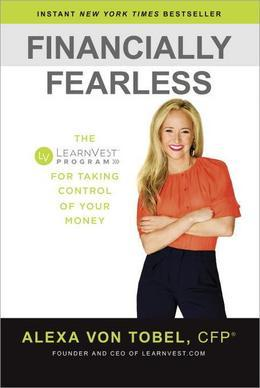 Financially Fearless: The LearnVest Program for Taking Control of Your Money