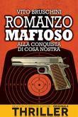 Romanzo mafioso. Alla conquista di Cosa Nostra