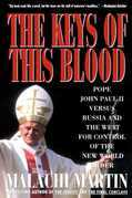 Keys of This Blood: Pope John Paul II Versus Russia and the West for C