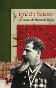 Un sueño de Bernardo Reyes