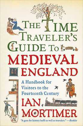 The Time Traveler's Guide to Medieval England