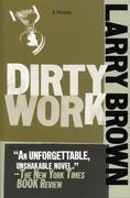 Larry Brown - Dirty Work