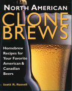 North American Clone Brews: Homebrew Recipes for Your Favorite American & Canadian Beers