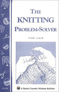 The Knitting Problem Solver: Storey's Country Wisdom Bulletin A-128