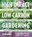 High-Impact, Low-Carbon Gardening: 1001 Ways to Garden Sustainably