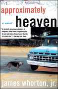 Approximately Heaven: A Novel