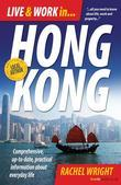 Live and Work In Hong Kong: Comprehensive, up-to-date, practical information about everyday life