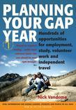 Planning Your Gap Year: Hundreds of Opportunities for Employment, Study, Volunteer Work and Independent Travel