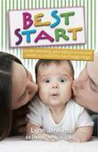 Best Start: Understanding Your Baby's Emotional Needs to Create the Best Beginnings