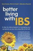 Better Living With IBS: A Step-by-step Program to Managing Your Systems So You Can Enjoy Life to the Full!
