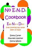 No E.N.D. Cookbook: Egg, Nut and Dairy Free Cooking Has Never Been So Easy