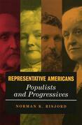 Representative Americans: Populists and Progressives