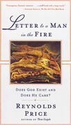 Letter To A Man In The Fire: Does God Exist And Does He Care