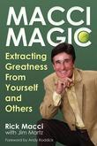 Macci Magic: Extracting Greatness From Yourself and Others