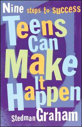 Teens Can Make It Happen: Nine Steps for Success