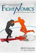 Fightnomics: The Hidden Numbers in Mixed Martial Arts and Why There S No Such Thing as a Fair Fight