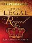 From Legal to Regal: Religion to Royalty
