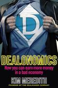 Dealonomics: How you can earn more money in a bad economy