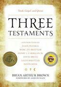 Three Testaments: Torah, Gospel, and Quran
