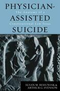 Physician-Assisted Suicide: The Anatomy of a Constitutional Law Issue