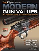The Gun Digest Book of Modern Gun Values: The Shooter's Guide to Guns 1900-Present