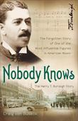 Nobody Knows: The Forgotten Story of One of the Most Influential Figures in American Music