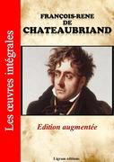 François-René de Chateaubriand - Les oeuvres complètes (Edition augmentée)