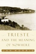 Trieste and the Meaning of Nowhere