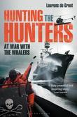 Hunting the Hunters: At war with the whalers