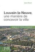 Louvain-la-Neuve, une manière de concevoir la ville