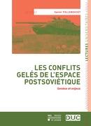 Follebouckt Xavier - Les conflits gelés de l'espace postsoviétique