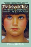 Moral Child: Nurturing Children's Natural Moral Growth