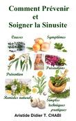 Comment Prévenir et Soigner la Sinusite