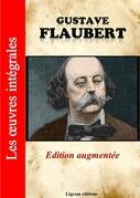 Gustave Flaubert - Les oeuvres complètes (Edition augmentée)
