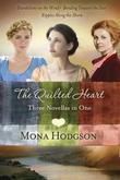 The Quilted Heart Omnibus: Three Novellas in One: Dandelions on the Wind, Bending Toward the Sun, and Ripples Along the Shore