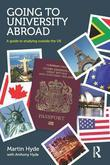 Going to University Abroad: A Guide to Studying Outside the UK: A Guide to Studying Outside the UK