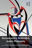 Reconstructing Restorative Justice Philosophy