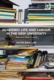 Academic Life and Labour in the New University: Hope and Other Choices