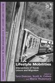 Lifestyle Mobilities: Intersections of Travel, Leisure and Migration