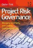 Project Risk Governance: Managing Uncertainty and Creating Organisational Value