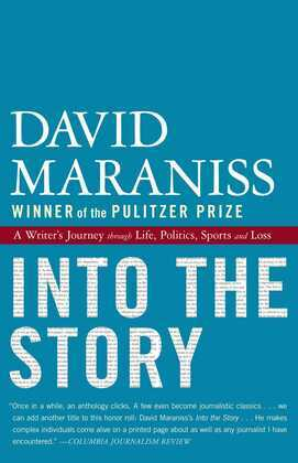Into the Story: A Writer's Journey through Life, Politics, Sports and Loss