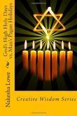 God's High Holy Days vs. Man's Pagan Holidays: Creative Wisdom Series (Volume 2)