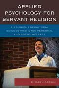 Applied Psychology for Servant Religion: A Religious Behavioral Science Promotes Personal and Social Welfare