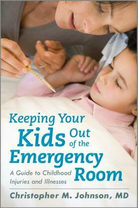 Keeping Your Kids Out of the Emergency Room: A Guide to Childhood Injuries and Illnesses