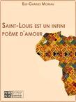 Saint-Louis est un infini poème d'amour