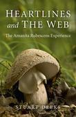 Heartlines and the Web: The Amanita Rubescens Experience