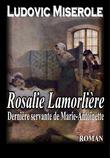 Rosalie LAMORLIÈRE - Dernière servante de Marie-Antoinette