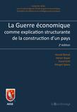 La guerre économique comme explication structurante de la construction d'un pays