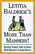 Letitia Baldrige's More Than Manners: Raising Today's Kids to Have Kind Manners and Good